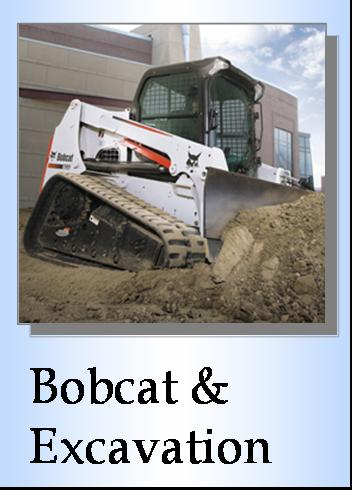 Bobcat, Skid Steer, Tracks, Mini Excavator, Excavation Services, Grading,